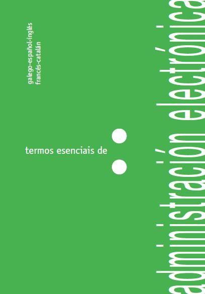 A USC edita o primeiro léxico en galego sobre administración electrónica -- http://www.usc.es/export/sites/default/gl/servizos/snl/terminoloxia/descargas/administracion-electronica.pdf