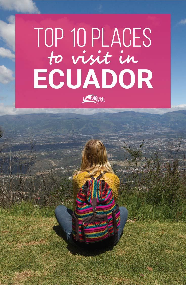 Best places to visit in Ecuador. If you are thinking about visiting Ecuador, these are the 10 most interesting places to visit and cover the highlights. The Viking Abroad, travel blogger.