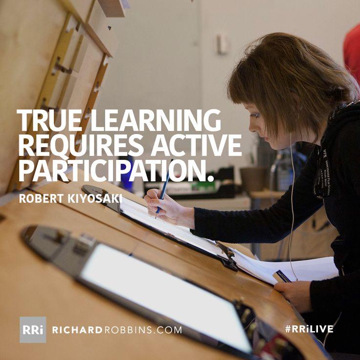 True learning requires active participation. #RRiLIVE www.richardrobbins.com