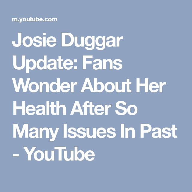 Josie Duggar Update: Fans Wonder About Her Health After So Many Issues In Past - YouTube