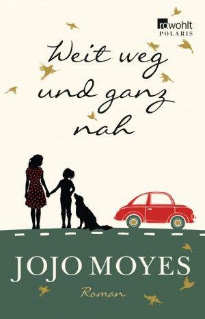 """Der neue, großartige Roman von Jojo Moyes (""""Weit weg und ganz nah"""") #Buchtipp"""