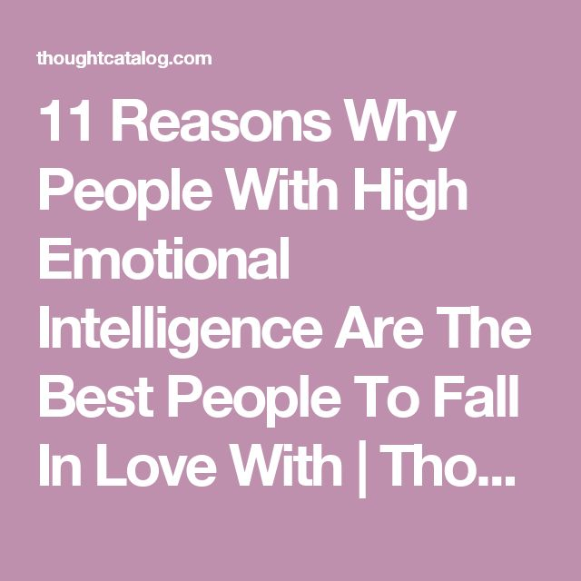 11 Reasons Why People With High Emotional Intelligence Are The Best People To Fall In Love With | Thought Catalog