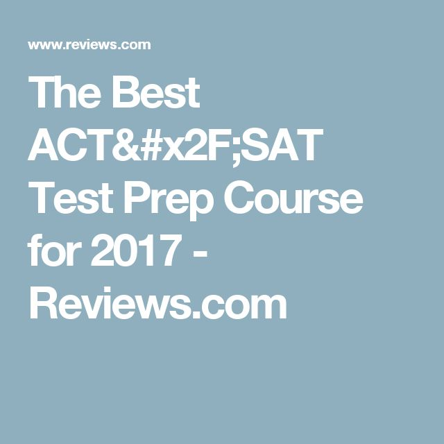 The Best ACT/SAT Test Prep Course for 2017 - Reviews.com