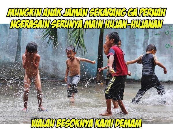 Gambar Meme Anak Sekarang Mandi Air Hujan