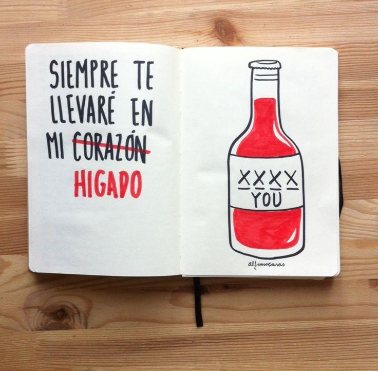 Siempre te llevare en mi c̶o̶r̶a̶z̶ó̶n hígado. (Alfonso Casas)