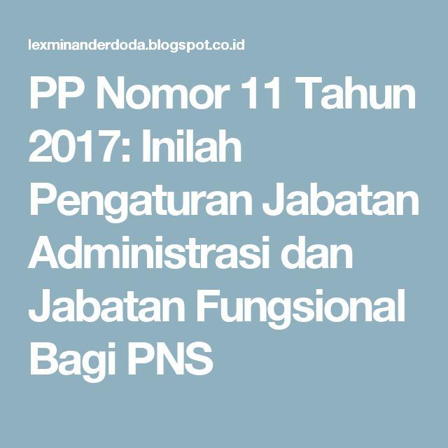 PP Nomor 11 Tahun 2017: Inilah Pengaturan Jabatan Administrasi dan Jabatan Fungsional Bagi PNS