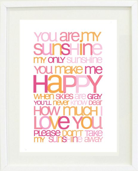 You Are My Sunshine Nursery Rhyme Print Poster This Was Daughter S Song Wish I D Had Art Plaque Back In The Day Simply Sophie Pinterest
