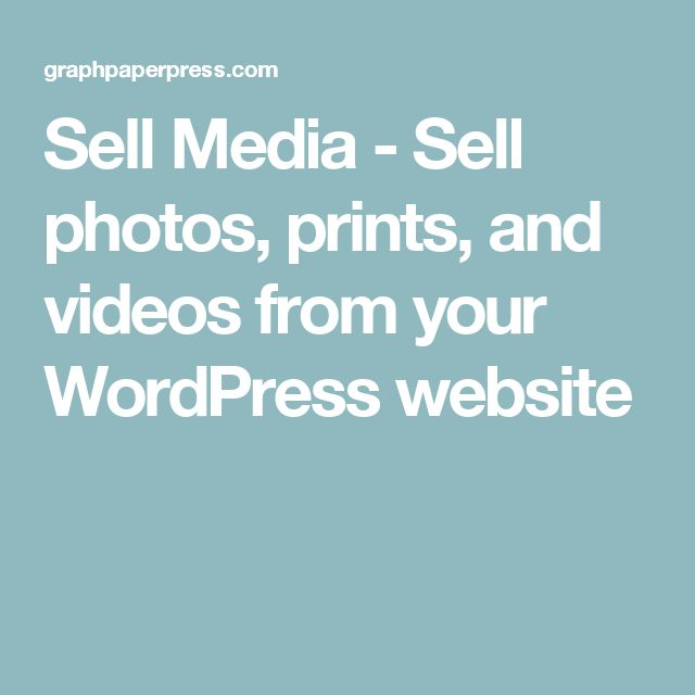 Sell Media - Sell photos, prints, and videos from your WordPress website