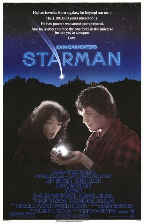Starman (1984) An alien takes the form of a young widow's husband and asks her to drive him from Wisconsin to Arizona. The government tries to stop them. ** directed by John Carpenter. Starring Jeff Bridges and Karen Allen. Beautiful film