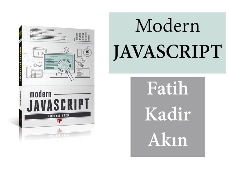 Fatih Kadir Akın – Modern Javascript #ŞilepDergi #KitapTanıtım #ModernJavascript #FatihKadirAkın #DikeyeksenYayıncılık #Yazılım #JavaProgramlama #Programlama