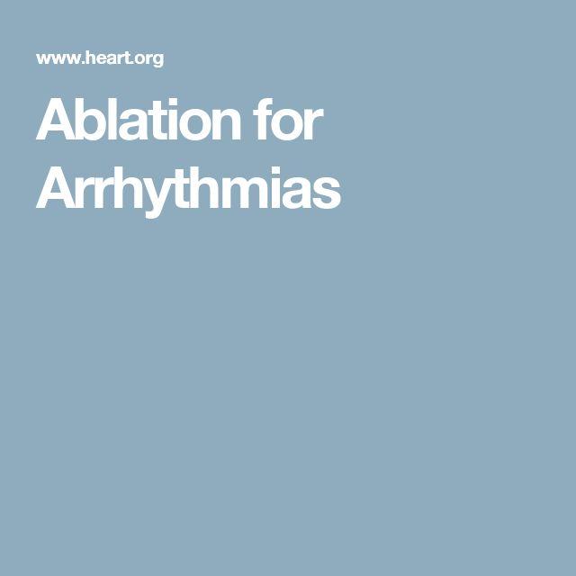 Ablation for Arrhythmias