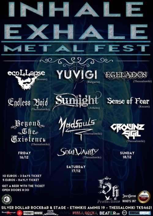 Το Inhale exhale metal festival επιστρέφει στηρίζοντας την underground metal σκηνή. Το τριήμερο φεστιβάλ θα διεξαχθεί στο Silver Dollar απο Παρασκευή 16 Δεκεμβρίου έως Κυριακή 18 Δεκεμβρίου φιλοξενώντας συνολικά 10 συγκροτήματα.