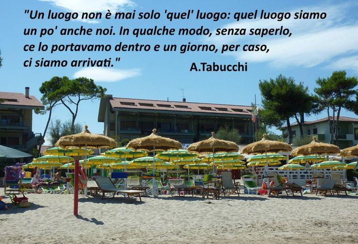 """""""Un luogo non è mai solo 'quel' luogo: quel luogo siamo un pò anche noi. In qualche modo,senza saperlo,ce lo portavamo dentro e un giorno,per caso,ci siamo arrivati."""" A.Tabucchi #buongiornopineto www.pinetovacanza.it"""