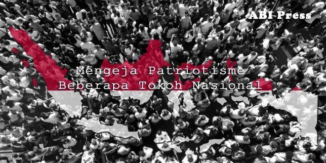 Mengeja Patriotisme Beberapa Tokoh Nasional - Ahlulbait Indonesia  Join Channel Telegram Ahlulbait Indonesia ~ https://telegram.me/infoahlulbait