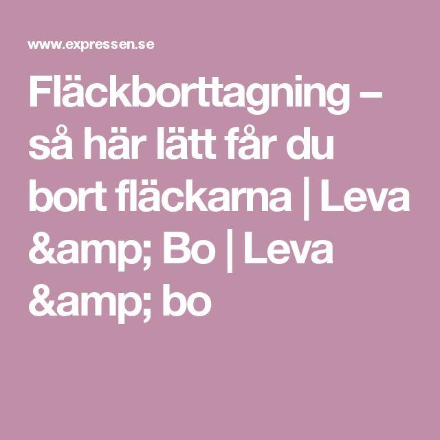 Fläckborttagning – så här lätt får du bort fläckarna | Leva & Bo | Leva & bo