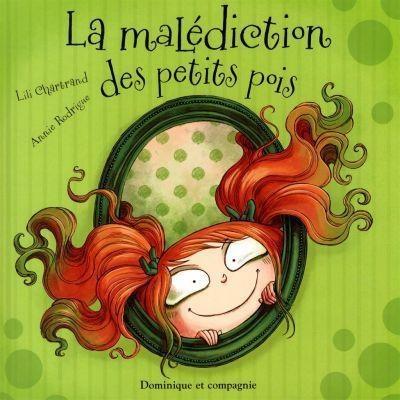 La malédiction des petits pois - Lili Chartrand #livres