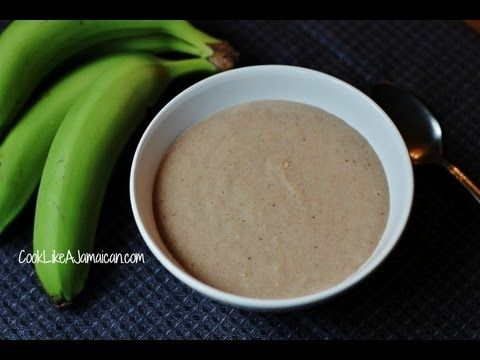 Jamaican Green Banana Porridge Recipe -- I really want to try this