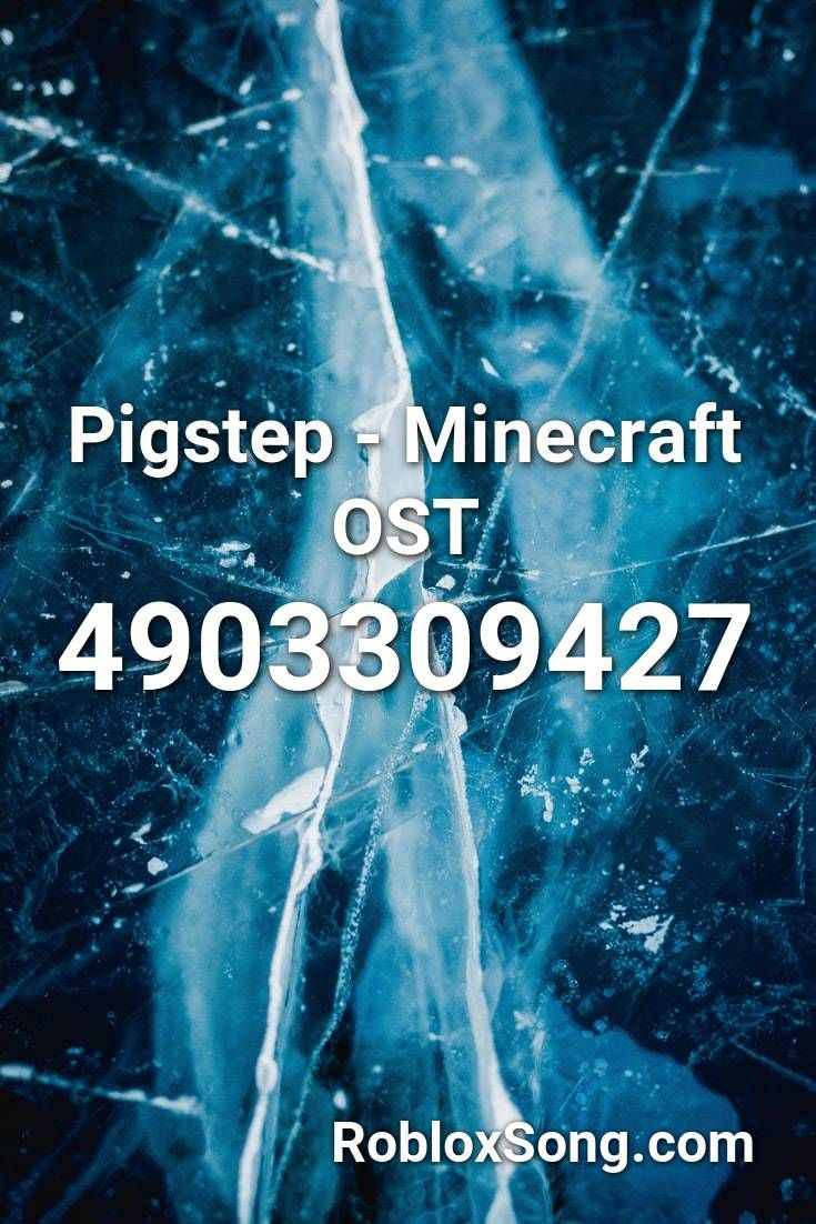 Pigstep Minecraft Ost Roblox Id Roblox Music Codes In 2021 Roblox What Is Love Let Me Go
