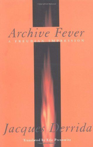 Archive Fever: A Freudian Impression (Religion and Postmodernism) by Jacques Derrida, http://www.amazon.com/dp/0226143678/ref=cm_sw_r_pi_dp_JR3Wrb18V0NB6