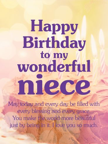 Sweet & Thoughtful Birthday Wishes Card for Niece: Birthday blessings and a day filled with every grace. Wish your niece a happy birthday with a thoughtful and beautiful card. This tender birthday card will show your affection and shower your niece in love and sweet blessings. Take a moment to send your wonderful niece a sweet message on her birthday. It will warm her heart to receive this beautiful birthday card.