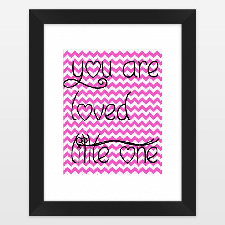 Shop for unique nursery art like the You are loved little one in pink chevron Framed Art Print by haroulita on BoomBoomPrints today!  Customize colors, style and design to make the artwork in your baby's room their own!