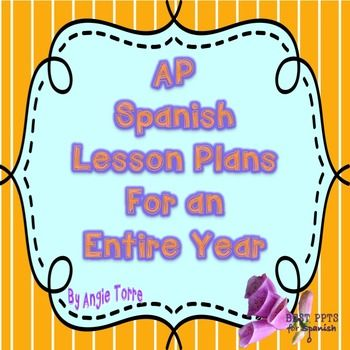 AP Spanish Lesson Plans for an Entire Year by Angie TorreAbout Me:I have been teaching Spanish for 29 years.Since I have been teaching AP Spanish, all of my students have passed except one and that during my first year of teaching AP.  Last year, all my students passed the AP Spanish Test with mostly 5s and a few fours.