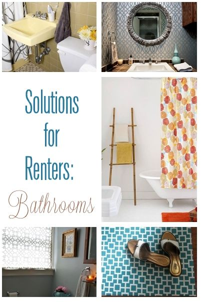 Solutions for renters: bathrooms. Centsational Girl. The pics and ideas are incredible. I will be referring to this when I move to my apt!