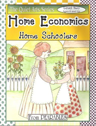 Lovely Home Economics For Home Schoolers Level 2 (The Quiet Arts Series, Level 2
