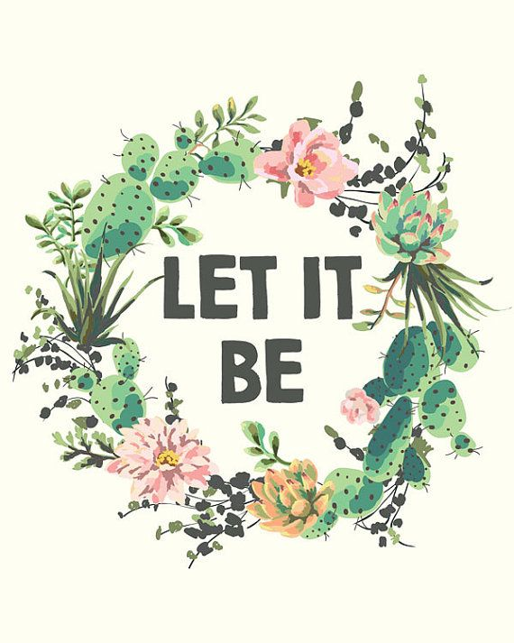 Let It Be Quote Print Succulent Print Succulent by PuffPaperCo