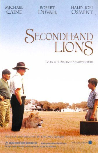Secondhand Lions 2003 Charming and unforgettable coming-of-age movie. Great casting.