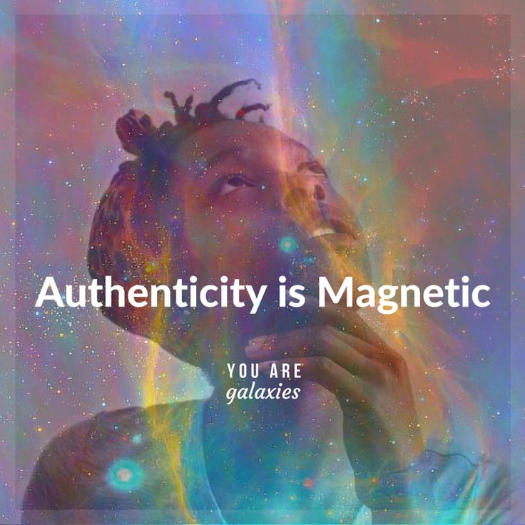 Authenticity is magnetic