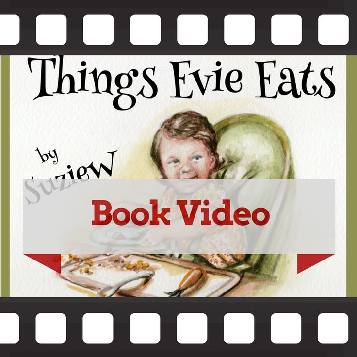 Watch the Things Evie Eats book video. A complete reading of the book for children by Suzie W ... for picky eaters everywhere.