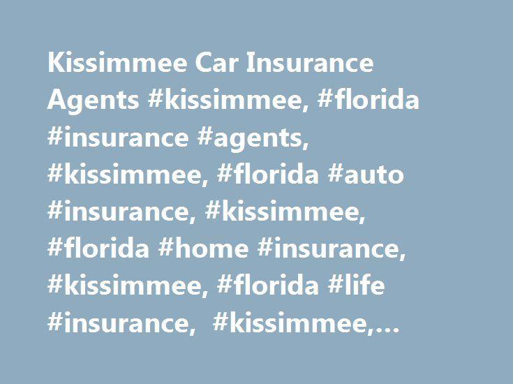 Kissimmee Car Insurance Agents #kissimmee, #florida #insurance #agents, #kissimmee, #florida #auto #insurance, #kissimmee, #florida #home #insurance, #kissimmee, #florida #life #insurance, #kissimmee, #florida #business #insurance http://rwanda.remmont.com/kissimmee-car-insurance-agents-kissimmee-florida-insurance-agents-kissimmee-florida-auto-insurance-kissimmee-florida-home-insurance-kissimmee-florida-life-insurance-kissimmee/  # Car Insurance Agents in Kissimmee, FL Find a Nationwide…
