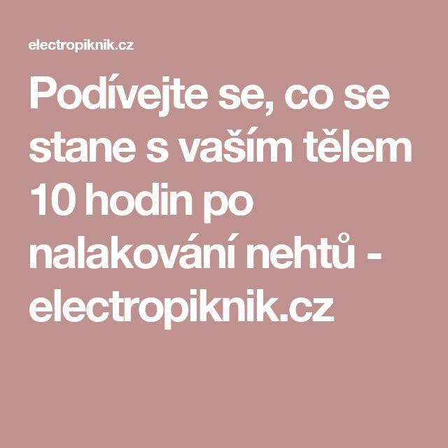 Podívejte se, co se stane s vaším tělem 10 hodin po nalakování nehtů - electropiknik.cz