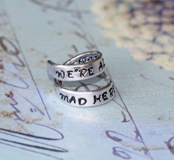 Alice in Wonderland We're All Mad Here - The Best People Are - Aluminium Wrap Ring - Hand Stamped Jewelry inspired quote inspirational ring