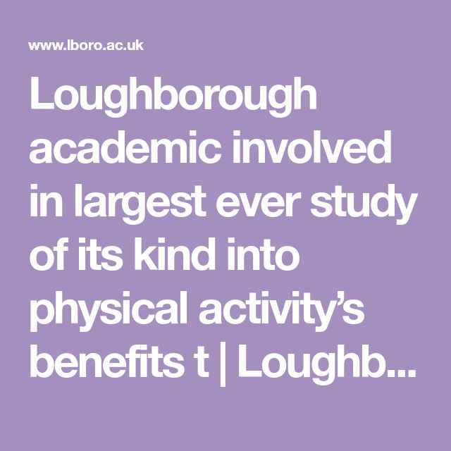 Loughborough academic involved in largest ever study of its kind into physical activity's benefits t   Loughborough University