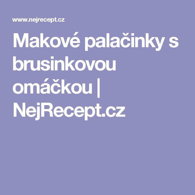 Makové palačinky s brusinkovou omáčkou | NejRecept.cz