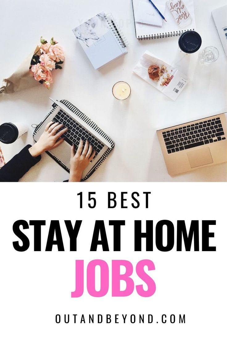 15 best legit stay at home jobs that pay well and will