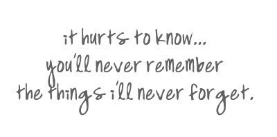 heartbreak: Relationships Quotes, Remember, It Hurts, Life, So True, Truths, Memories, Forget, Broken Heart Quotes