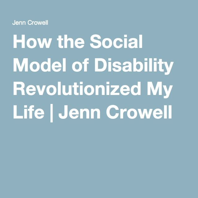 How the Social Model of Disability Revolutionized My Life | Jenn Crowell