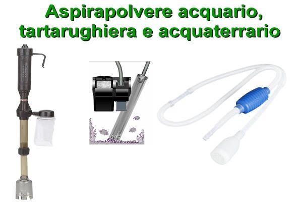Caratteristiche e prezzi modelli di aspirapolvere acquario, per la pulizia della tartarughiera e dell'acquaterrario: consigli.