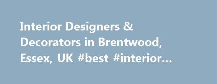 Interior Designers & Decorators in Brentwood, Essex, UK #best #interior #design #software http://interior.nef2.com/interior-designers-decorators-in-brentwood-essex-uk-best-interior-design-software/  #interior design essex # 3,275 Brentwood, Essex, UK Interior Designers and Decorators List your business here for free – Learn More What does an interior designer do? A good home design professional will hone your style down to its very essence and be able to choose a functional layout that feels…