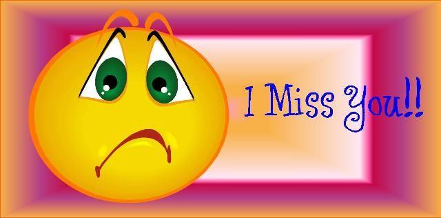 .I miss you