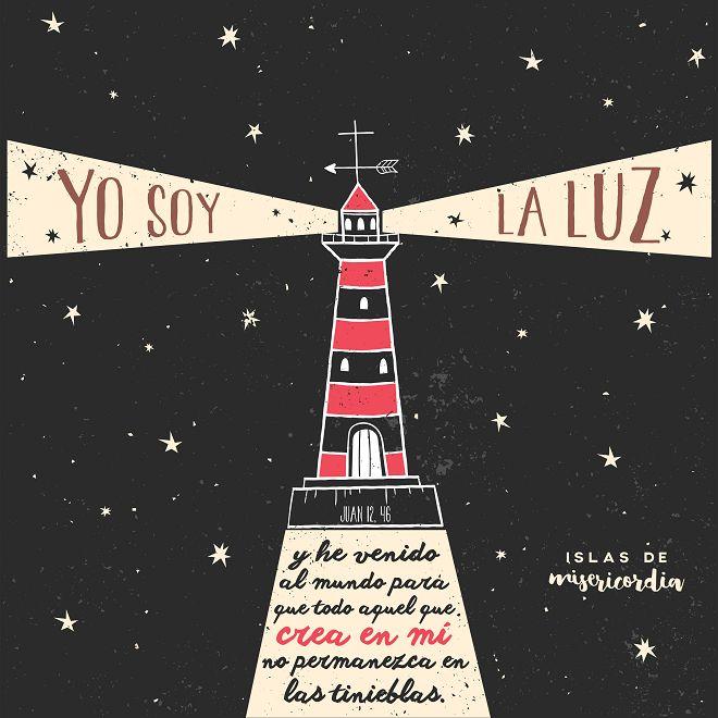 Yo soy la Luz… (Juan 12, 46)