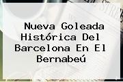 http://tecnoautos.com/wp-content/uploads/imagenes/tendencias/thumbs/nueva-goleada-historica-del-barcelona-en-el-bernabeu.jpg Espn Deportes. Nueva goleada histórica del Barcelona en el Bernabeú, Enlaces, Imágenes, Videos y Tweets - http://tecnoautos.com/actualidad/espn-deportes-nueva-goleada-historica-del-barcelona-en-el-bernabeu/