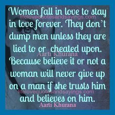 Woman fall in love to stay in love forever.