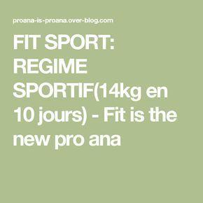 FIT SPORT: REGIME SPORTIF(14kg en 10 jours) - Fit is the new pro ana