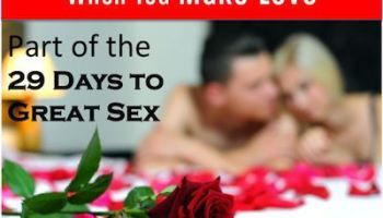 29 Days to Great Sex Day 27: Experiencing Spiritual Intimacy While You Make Love