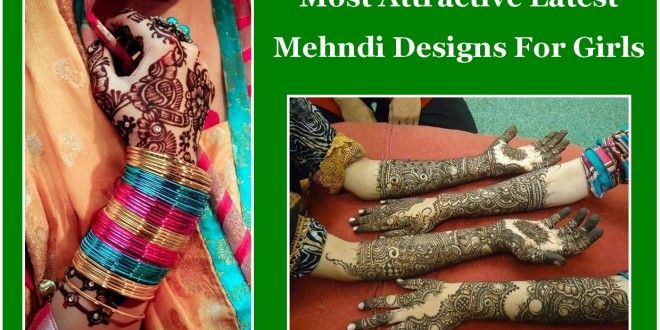 Most Attractive Latest Mehndi Designs For Girls