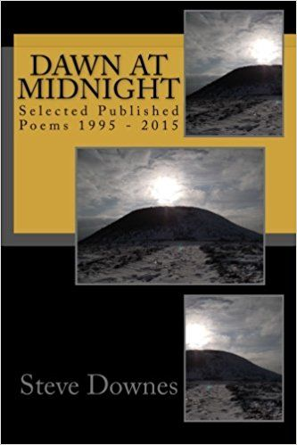 Dawn at Midnight: Selected Published Poems 1995 - 2015: Amazon.co.uk: Steve Downes: 9781514391051: Books